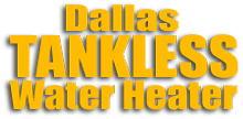 Dallas Tankless Water Heaters